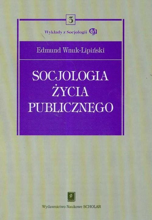 okładka Socjologia życia publicznego Tom 3, Książka | Wnuk-Lipiński Edmund