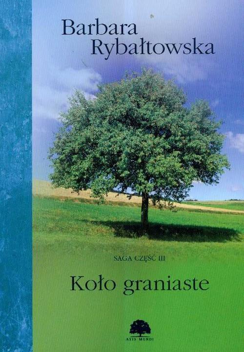 okładka Koło graniaste Saga część 3, Książka | Rybałtowska Barbara