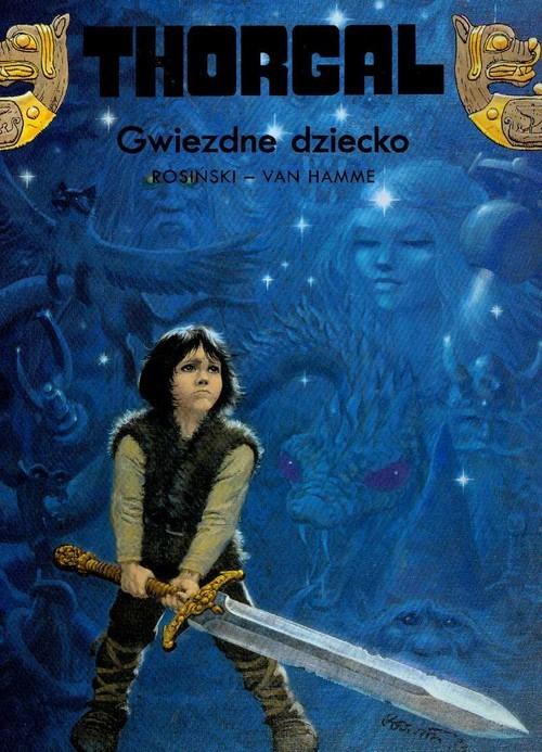 okładka Thorgal Gwiezdne dziecko Tom 7, Książka | Grzegorz Rosiński, Jean Hamme