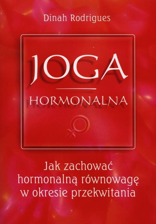 okładka Joga hormonalna Jak zachować hormonalną równowagę w okresie przekwitaniaksiążka |  | Rodrigues Dinah
