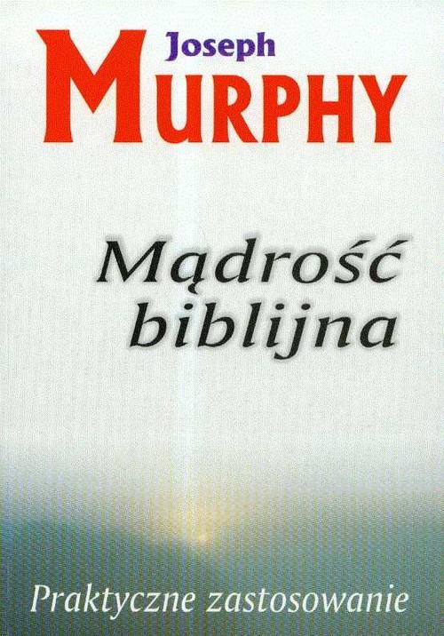 okładka Mądrość biblijna Praktyczne zastosowanie, Książka | Murphy Joseph
