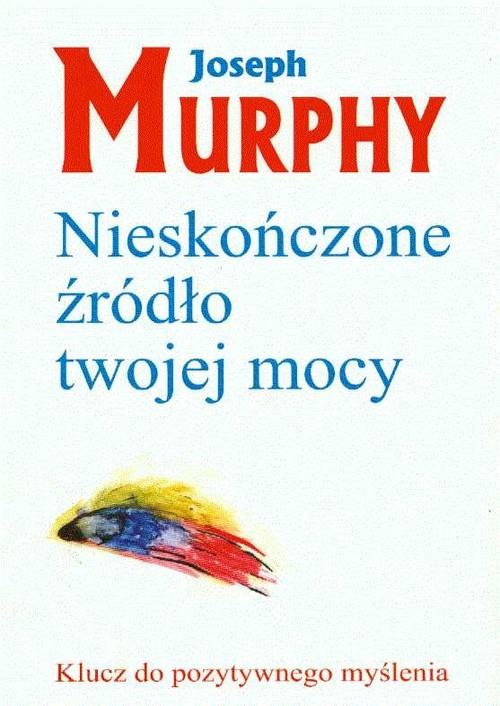 okładka Nieskończone źródło twojej mocy Klucz do pozytywnego myślenia, Książka | Murphy Joseph