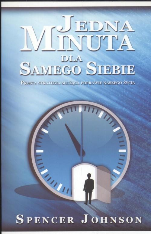 okładka Jedna minuta dla samego siebie Prosta strategia służąca poprawie naszego życiaksiążka |  | Spencer Johnson