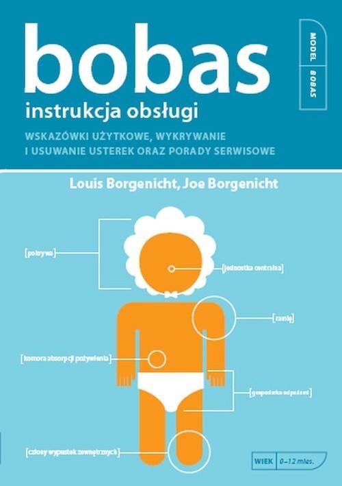 okładka Bobas instrukcja obsługiksiążka      Louis Borgenicht, Joe Borgenicht