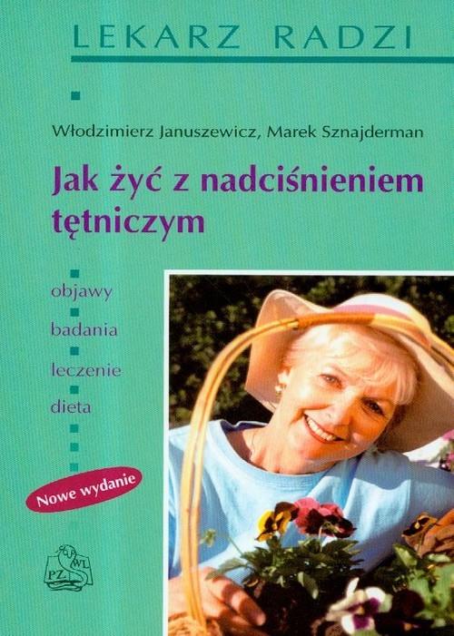 okładka Jak żyć z nadciśnieniem tętniczym, Książka | Włodzimierz Januszewicz, Marek Sznajderman