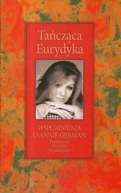 okładka Tańcząca Eurydyka Wspomnienia o Annie German, Książka | Pryzwan Mariola