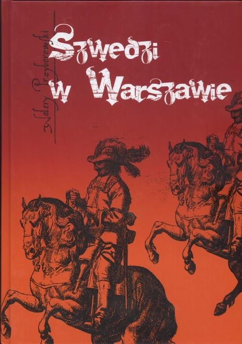okładka Szwedzi w Warszawie, Książka | Walery Przyborowski
