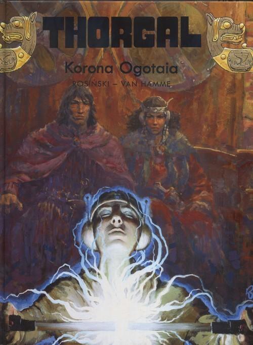 okładka Thorgal Korona Ogotaia Tom 21, Książka | Grzegorz Rosiński, Jean Hamme