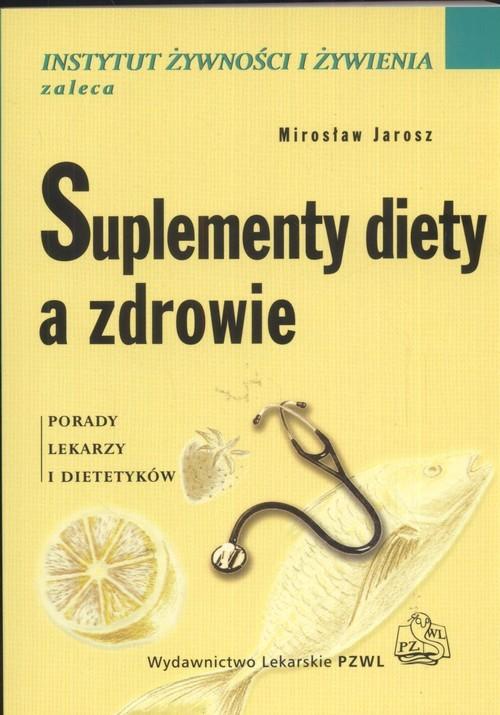 okładka Suplement diety a zdrowie Porady lekarzy i dietetyków, Książka | Jarosz Mirosław