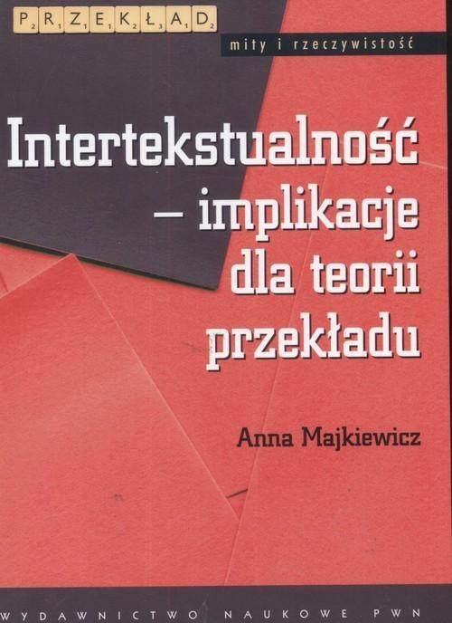 okładka Intertekstualność implikacje dla teorii przekładu, Książka   Majkiewicz Anna