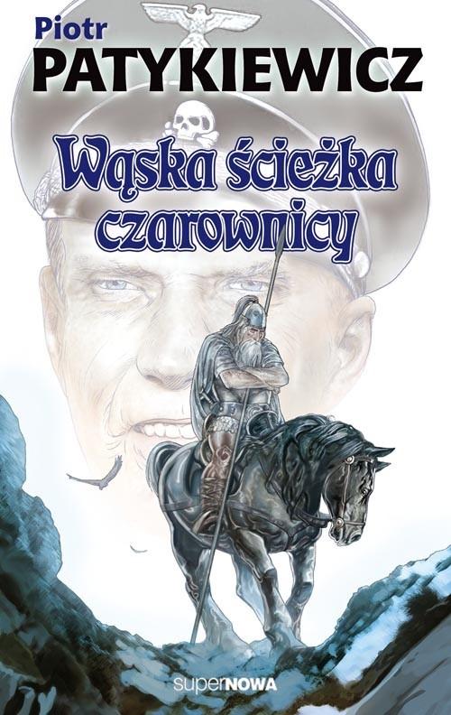 okładka Wąska ścieżka czarownicy, Książka | Patykiewicz Piotr