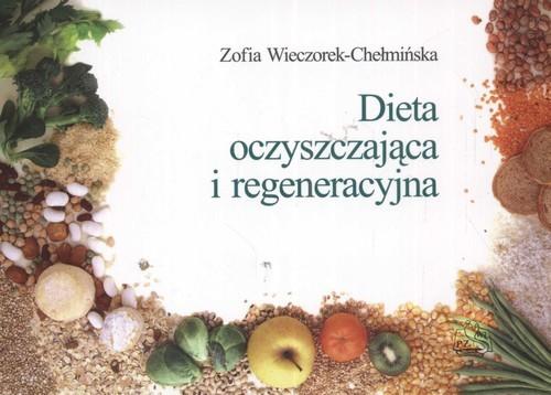 okładka Dieta oczyszczająca i regeneracyjna, Książka | Wieczorek-Chełmińska Zofia
