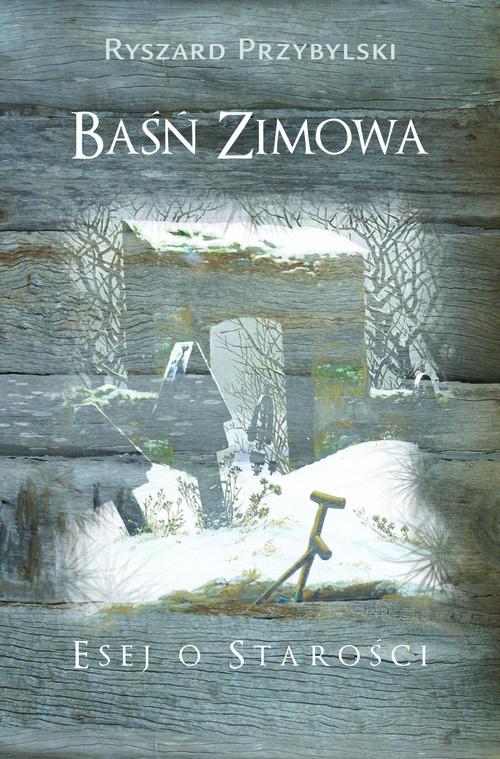 okładka Baśń zimowa Esej o starości, Książka | Przybylski Ryszard