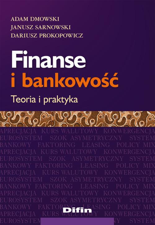 okładka Finanse i bankowość Teoria i praktyka, Książka | Adam Dmowski, Janusz Sarnowski, D Prokopowicz