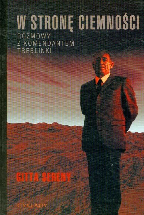 okładka W stronę ciemności Rozmowy z komendantem Treblinkiksiążka      Sereny Gitta