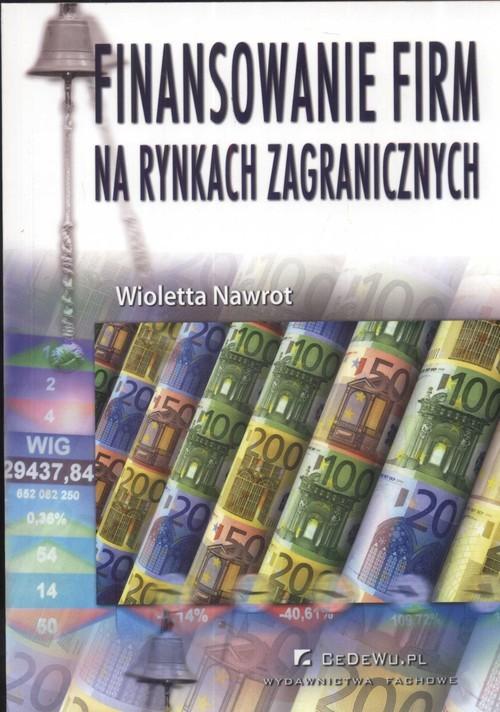 okładka Finansowanie firm na rynkach zagranicznych, Książka | Nawrot Wioletta