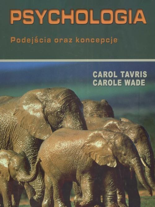 okładka Psychologia Podejścia oraz koncepcje, Książka   Carol Tavris, Carole Wade