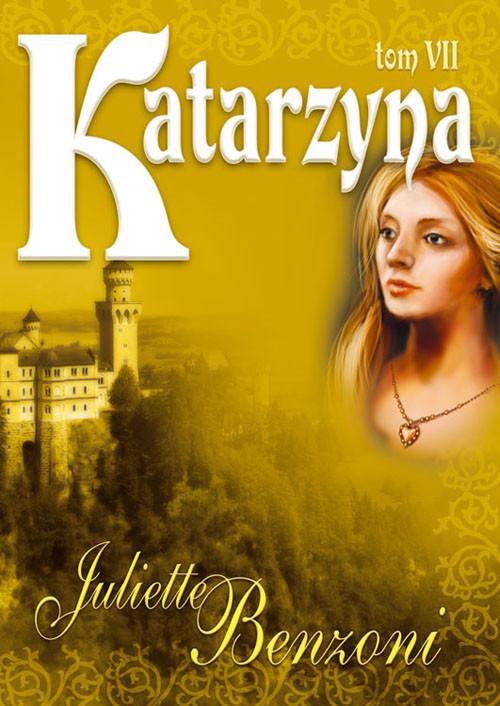 okładka Katarzyna Tom VII, Książka | Benzoni Juliette