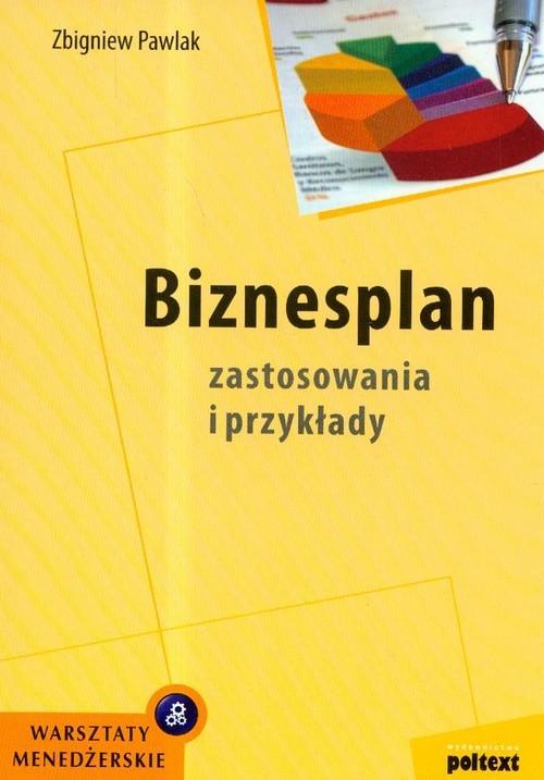 okładka Biznesplan Zastosowania i przykłady, Książka | Zbigniew Pawlak