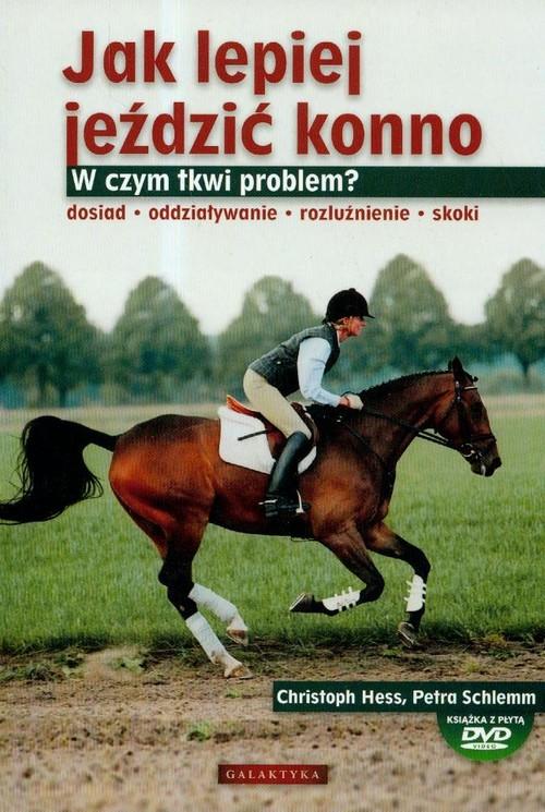 okładka Jak lepiej jeździć konno z płytą DVDksiążka |  | Christoph Hess, Petra Schlemm