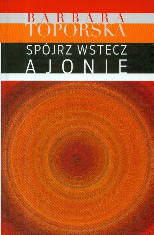 okładka Spójrz wstecz Ajonie, Książka   Toporska Barbara