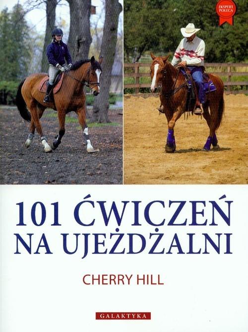 okładka 101 ćwiczeń na ujeżdżalni, Książka | Hill Cherry