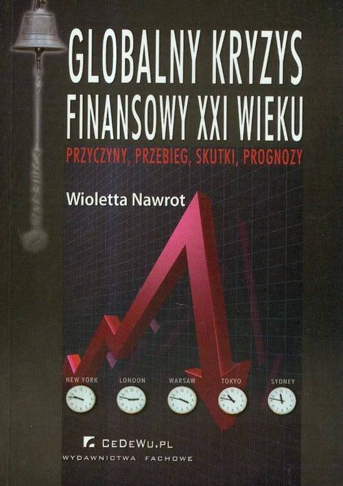 okładka Globalny kryzys finansowy XXI wieku, Książka | Nawrot Wioletta