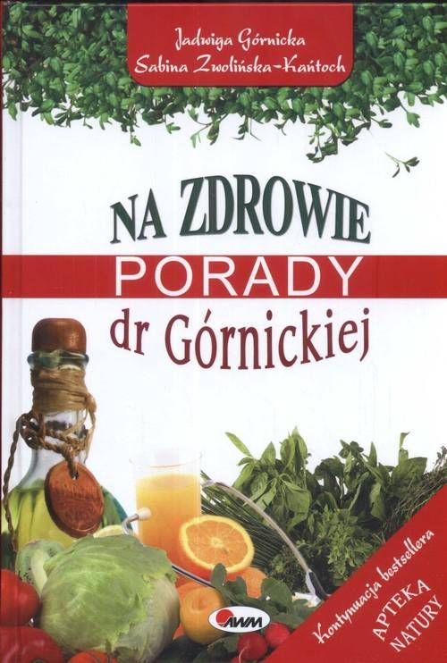 okładka Na zdrowie Porady dr Górnickiej, Książka | Jadwiga  Górnicka, Sabina  Zwolińka-Kańtoch