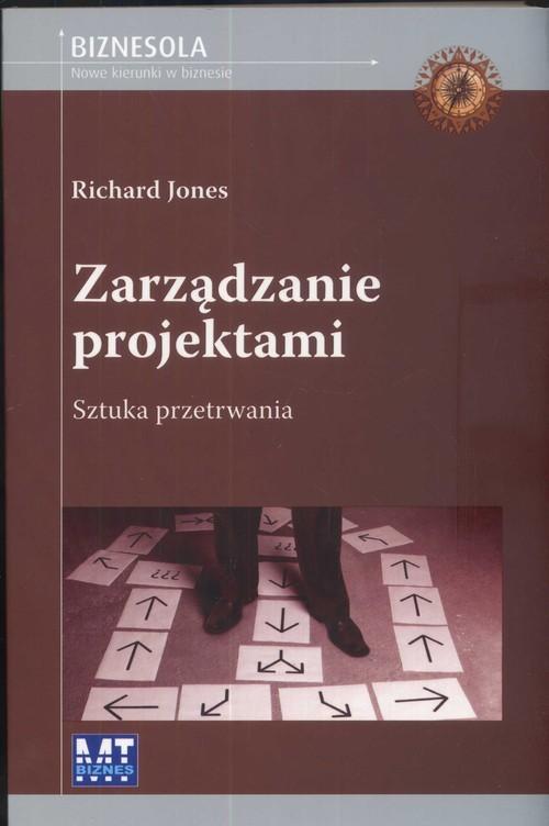 okładka Zarządzanie projektami sztuka przetrwania, Książka | Richard Jones
