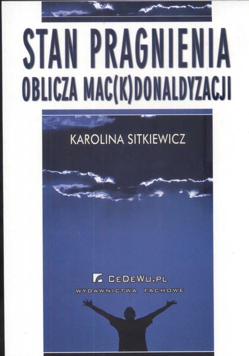 okładka Stan pragnienia Oblicza mac(k)donaldyzacji, Książka | Sitkiewicz Karolina