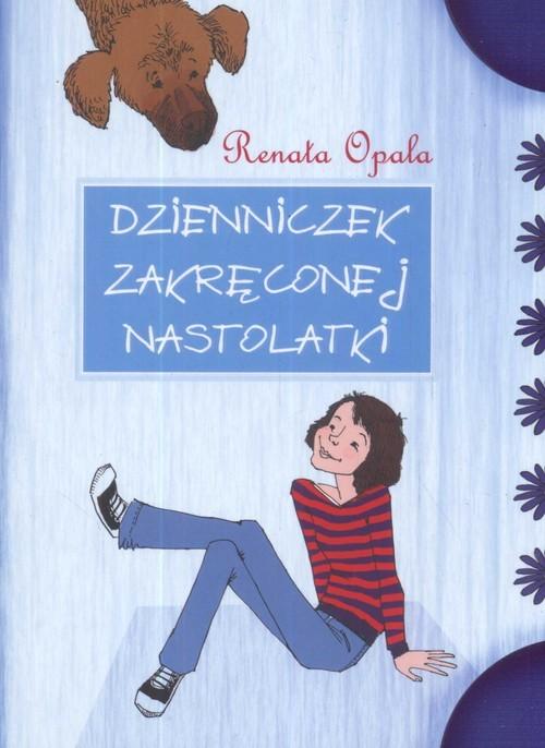 okładka Dzienniczek zakręconej nastolatki część 1, Książka | Opala Renata