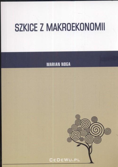 okładka Szkice z makroekonomii, Książka   Marian Noga