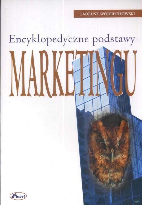 okładka Encyklopedyczne podstawy marketingu, Książka | Tadeusz  Wojciechowski