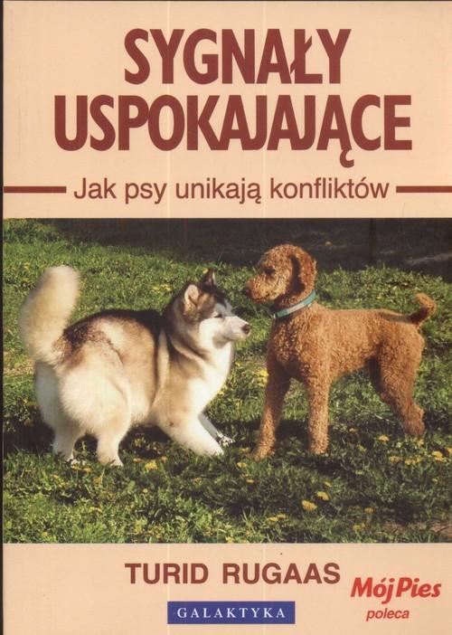 okładka Sygnały uspokajające Jak psy unikają konfliktów, Książka | Rugaas Turid