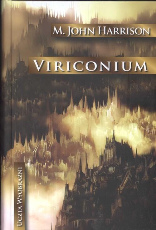 okładka Viriconium, Książka   John M. Harrison