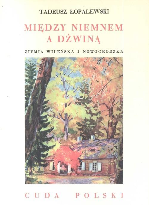 okładka Między Niemnem a Dźwiną, Książka | Łopalewski Tadeusz