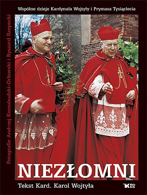 okładka Niezłomni Wspólne dzieje Kardynała Wojtyły i Prymasa Tysiąclecia, Książka | Wojtyła Karol