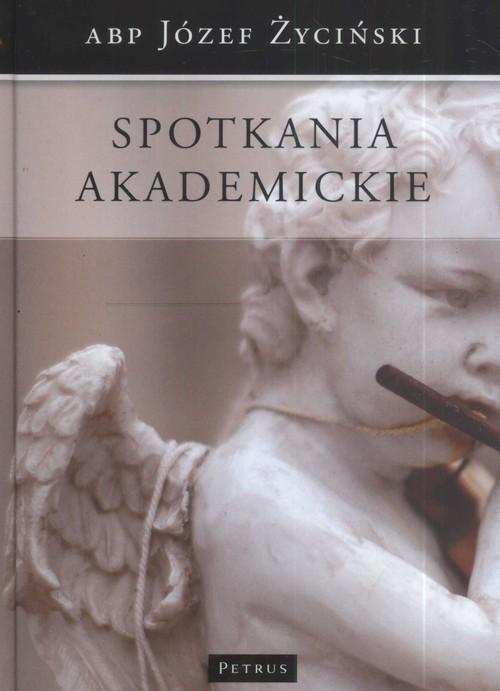 okładka Spotkania akademickie, Książka | Życiński Józef