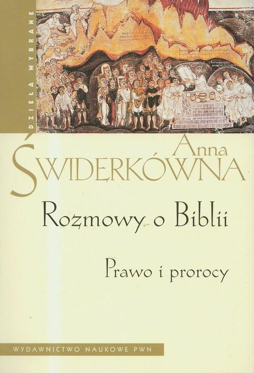 okładka Rozmowy o Biblii. Prawo i prorocy, Książka | Anna Świderkówna