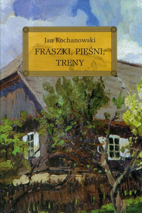 okładka Fraszki Pieśni Trenyksiążka      Kochanowski Jan