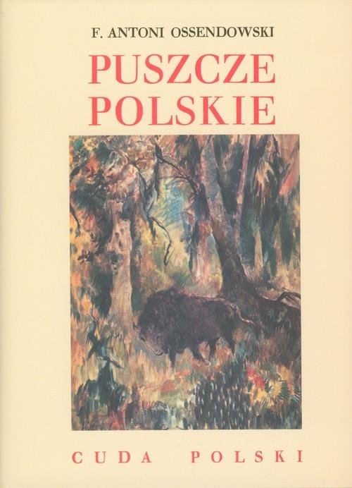 okładka Puszcze polskie Cuda Polskiksiążka |  | Antoni Ferdynand Ossendowski