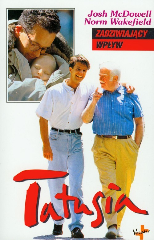 okładka Zadziwiający wpływ tatusia, Książka | Josh  McDowell, Norm Wakefield
