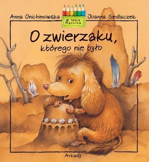 okładka O zwierzaku  którego nie było, Książka   Anna Onichimowska, Joanna Sedlaczek