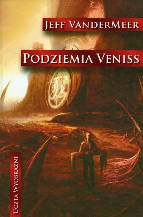 okładka Podziemia Veniss, Książka   Jeff VanderMeer