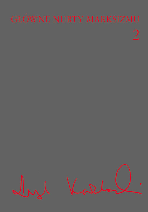 okładka Główne nurty marksizmu Tom  2, Książka | Kołakowski Leszek