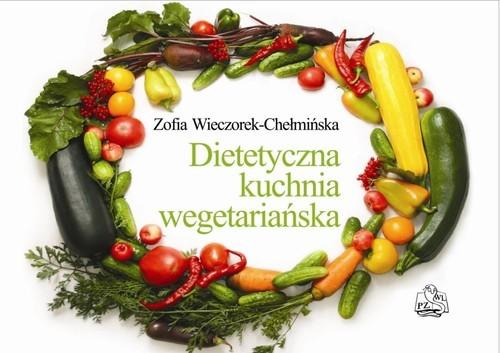 okładka Dietetyczna kuchnia wegetariańska, Książka | Wieczorek-Chełmińska Zofia