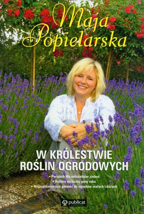 okładka W królestwie roślin ogrodowych, Książka | Popielarska Maja