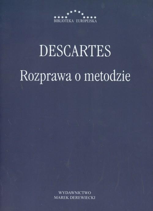 okładka Rozprawa o metodzie Właściwego kierowania rozumem i poszukiwania prawdy w naukach, Książka   René Descartes (Kartezjusz)