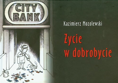 okładka Życie w dobrobycie, Książka | Mozolewski Kazimierz