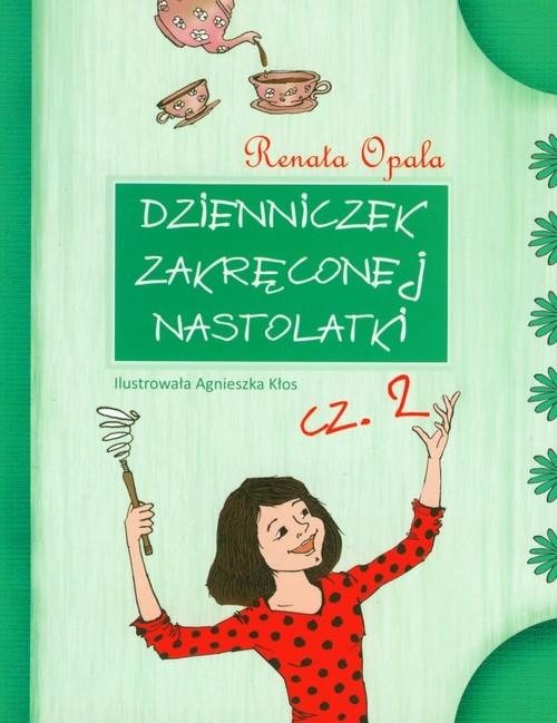 okładka Dzienniczek zakręconej nastolatki część 2, Książka | Renata Opala
